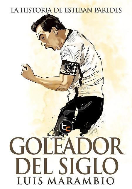 Goleador del Siglo: primer libro sobre Esteban Efraín Paredes Quintanilla