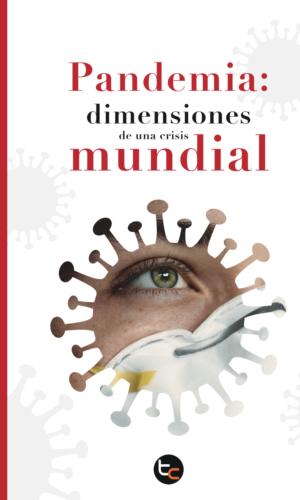 pandemia-dimensiones-de-una-crisis-mundial